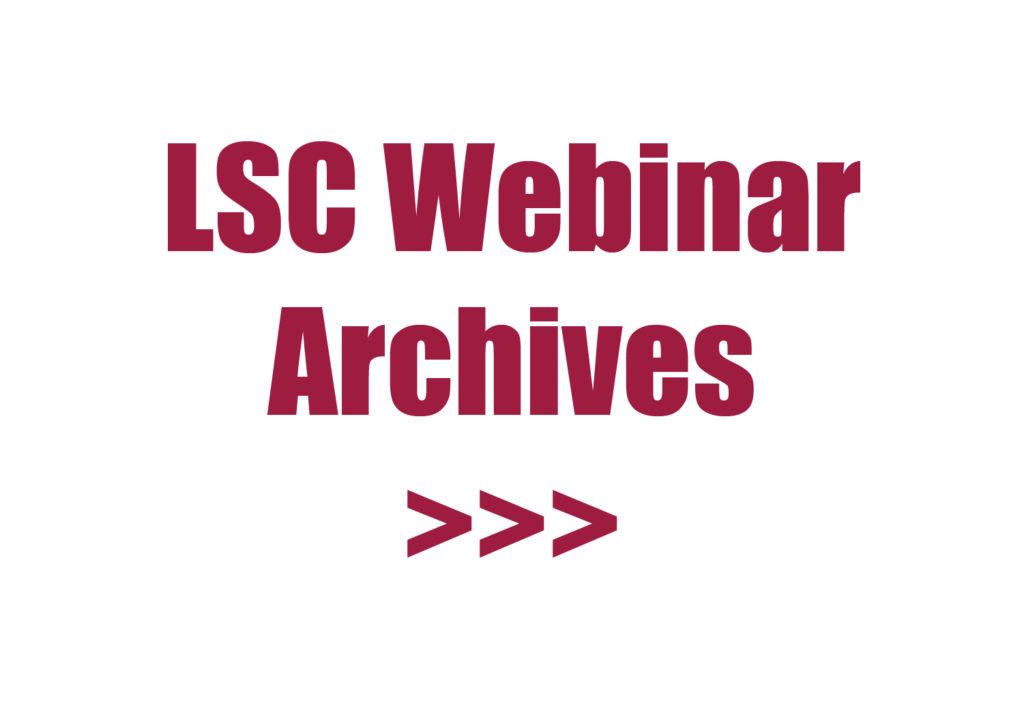 LSC Webinar Archives